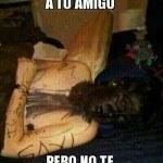 Amigos Muuuuy Cabrones