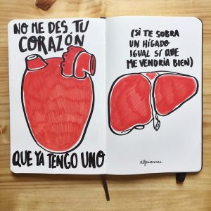 No me Des tu Corazón, Dame tu Hígado